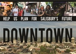 Help Us Plan For Salisbury's Future Downtown