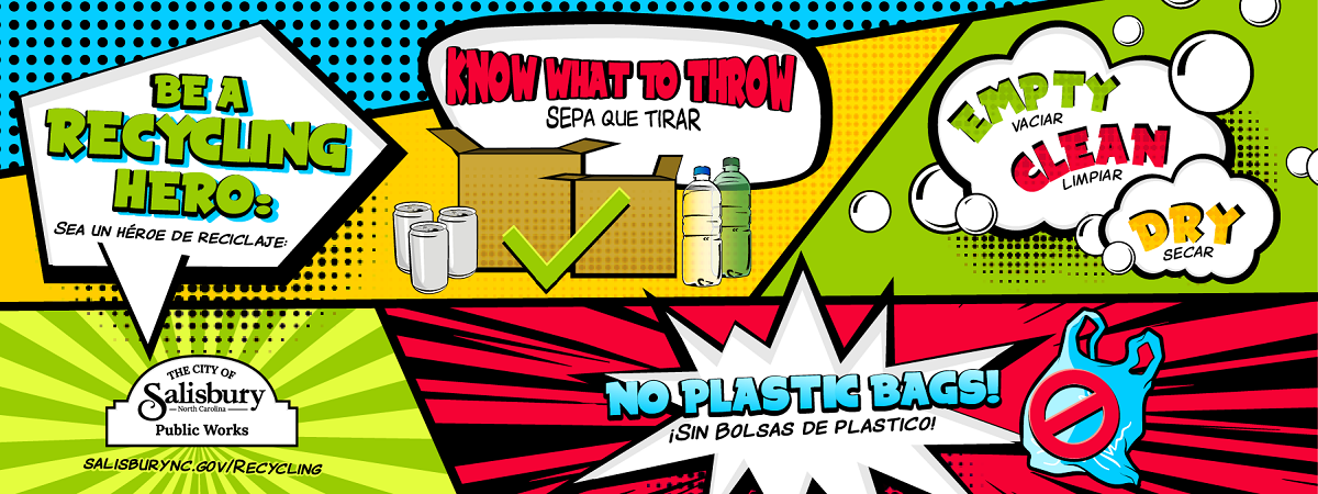 Be a Recycling Hero: Know what to throw, clean empty and dry containers, and no plastic bags!